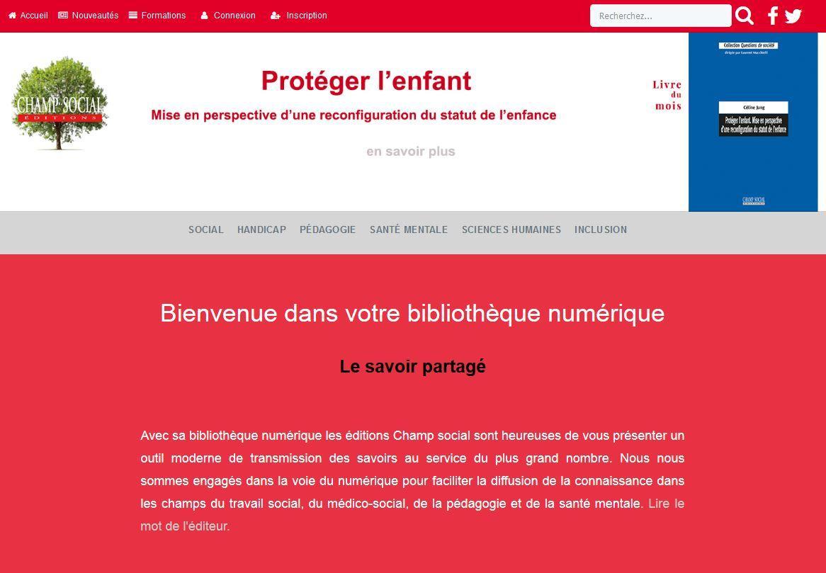 La bibliothèque numérique des éditions CHAMP SOCIAL