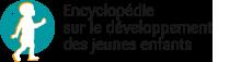 [DEVELOPPEMENT] - Encyclopédie sur le développement des jeunes enfants