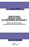 Quelle place pour les filles en prévention spécialisée ? Etude auprès de deux équipes de prévention spécialisée en Seine-Saint-Denis